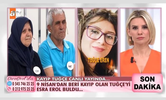 9 Nisan'da ortadan kaybolan Tuğçe Eren Esra Erol'da bulundu
