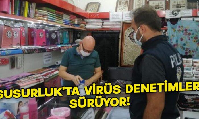 Susurluk'ta virüs denetimleri sürüyor!